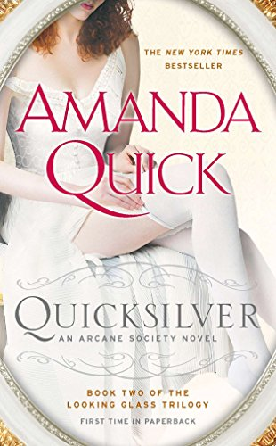 Quicksilver: Book Two of the Looking Glass Trilogy (An Arcane Society Novel)