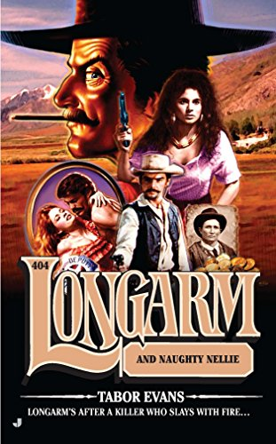 9780515150995: Longarm #404: Longarm and Naughty Nellie