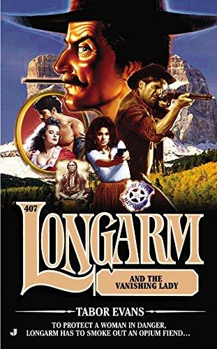 9780515151121: Longarm #407: Longarm and the Vanishing Lady