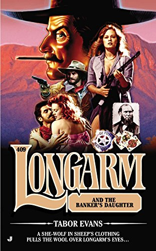 9780515151213: Longarm 409: Longarm and the Banker's Daughter