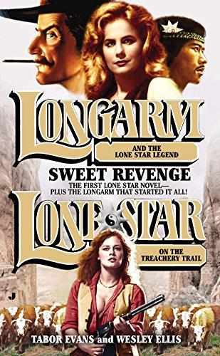 Longarm/Lone Star Omnibus: Sweet Revenge: Evans, Tabor, Ellis,