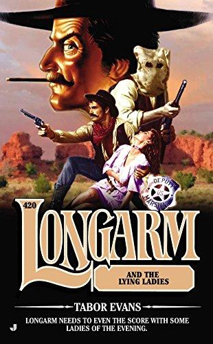 9780515153798: Longarm 420: Longarm and the Lying Ladies