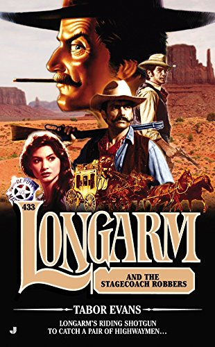 Longarm #433: Longarm and the Stagecoach Robbers: Evans, Tabor