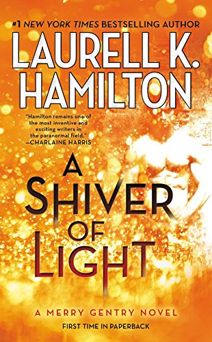 9780515155488: A Shiver of Light (A Merry Gentry Novel)