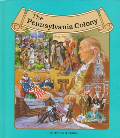 The Pennsylvania Colony (Thirteen Colonies (Lucent)): Fradin, Dennis Brindell