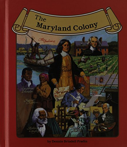 The Maryland Colony (Thirteen Colonies (Lucent)): Fradin, Dennis Brindell