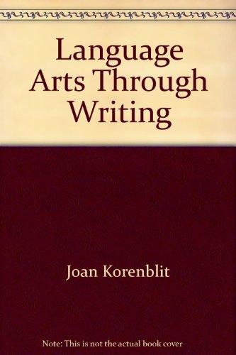 Language arts through writing (Teacher Resource Series): Joan Korenblit