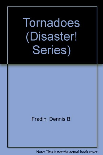 9780516008547: Tornadoes (Disaster! Series)