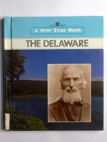 The Delaware (New True Books): Miller, Jay