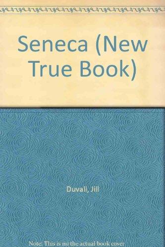 9780516011196: Seneca (New True Book)