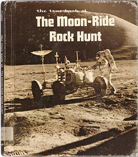 The true book of the moon-ride rock hunt: Friskey, Margaret