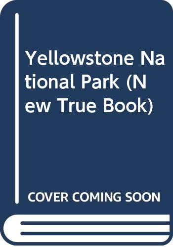 Yellowstone National Park (New True Book) (0516011480) by Petersen, David