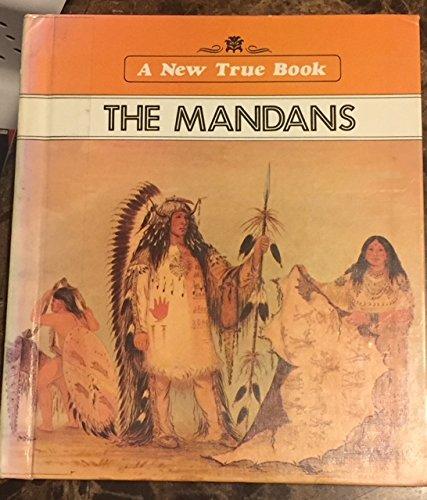 9780516011806: The Mandans (A New True Book)