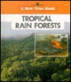 Tropical Rain Forests (New True Book): Emilie U. Lepthien