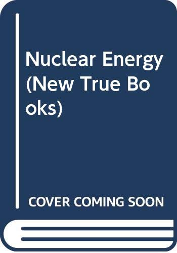 9780516012377: Nuclear Energy (New True Books)