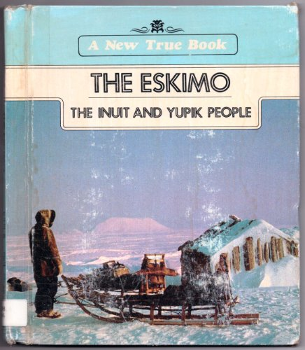 The Eskimo : Inuit and Yupik: Alice Osinski