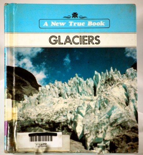 Glaciers (New True Books): Georges, D. V.