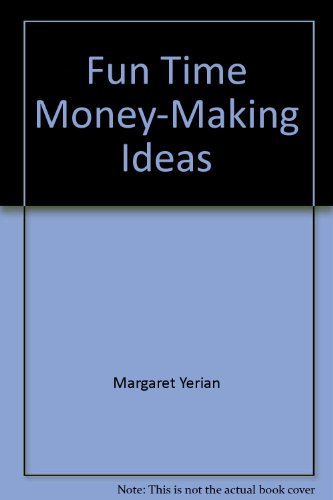 Fun Time Money-Making Ideas (0516013173) by Cameron Yerian; Margaret Yerian
