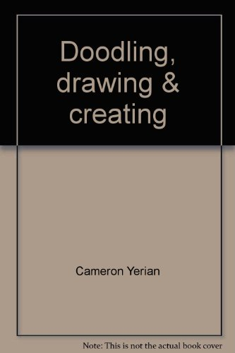 Doodling, drawing & creating (0516013181) by Yerian, Cameron