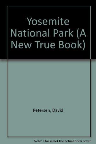 Yosemite National Park (A New True Book): Petersen, David