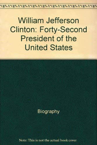 9780516013503: William Jefferson Clinton: Forty-second president of the United States (Encyclopedia of presidents)