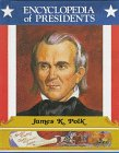 James K. Polk, Eleventh President of the United States (Encyclopedia of Presidents): Lilligard, Dee...