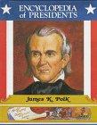 9780516013510: James K. Polk (Encyclopedia of Presidents)