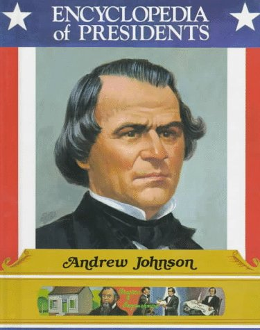 9780516013633: Andrew Johnson: Seventeenth President of the United States (Encyclopedia of Presidents)