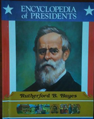 Rutherford B. Hayes: Nineteenth President of the: Zachary Kent