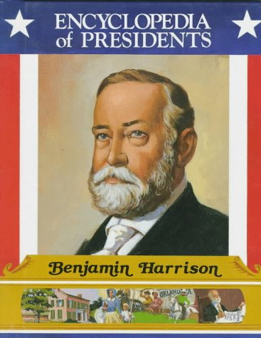 9780516013701: Benjamin Harrison: Twenty-Third President of the United States (Encyclopedia of Presidents)