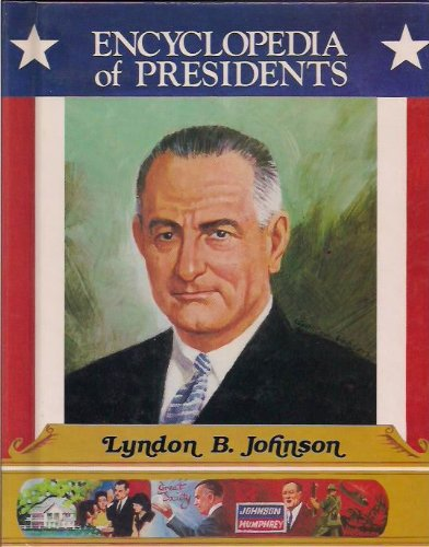 9780516013961: Lyndon B. Johnson, Thirty-Sixth President of the United States (Encyclopedia of Presidents)