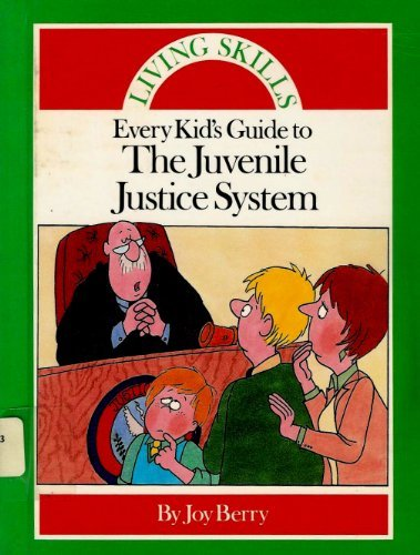 9780516014227: Every Kid's Guide to the Juvenile Justice System (Living Skills)