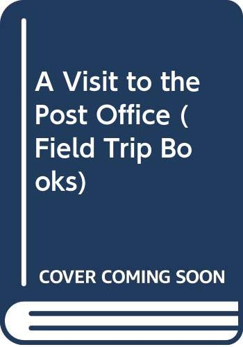 9780516014876: A Visit to the Post Office (Field Trip Books)