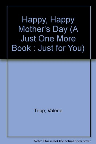 9780516015217: Happy, Happy Mother's Day (A Just One More Book : Just for You)
