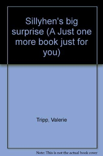 9780516015224: Sillyhen's big surprise (A Just one more book just for you)