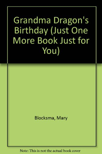 Grandma Dragon's Birthday (Just One More Book Just for You) (0516015826) by Blocksma, Mary