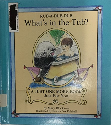 Rub-a-dub-dub: What's in the tub? (A Just one more book just for you) (0516015869) by Mary Blocksma
