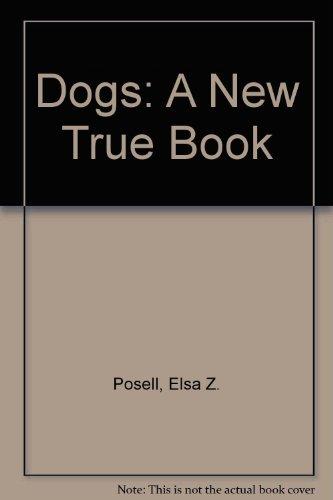 9780516016146: Dogs (A New True Book)