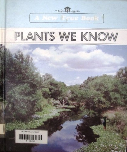 Plants We Know (New True Books): Miner, O. Irene