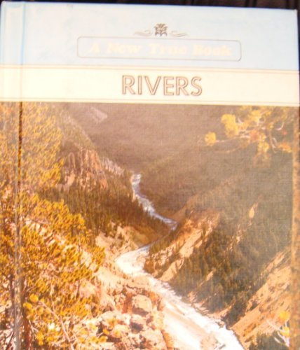9780516016450: Rivers (New True Book)