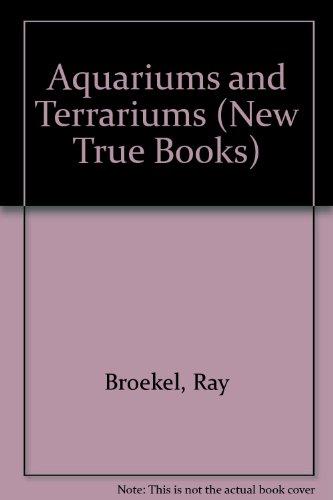 9780516016603: Aquariums and Terrariums (New True Books)