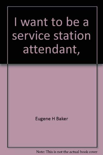 9780516017976: I want to be a service station attendant,