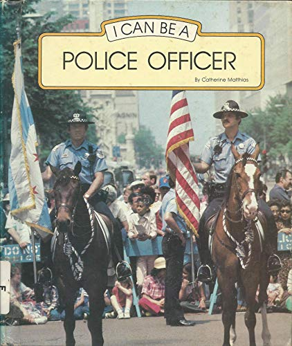 9780516018409: I Can Be a Police Officer (I Can Be Books)