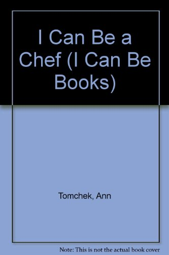 9780516018867: I Can Be a Chef (I Can Be Books)