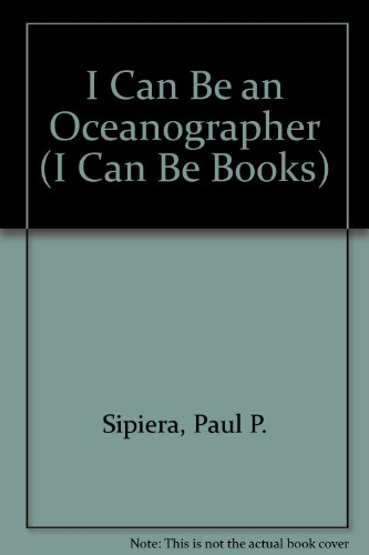9780516019055: I Can Be an Oceanographer (I Can Be Books)