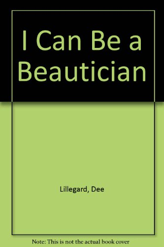 I Can Be a Beautician (I Can Be Books): Lillegard, Dee