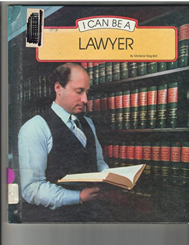 I Can Be a Lawyer (I Can Be Books) (0516019112) by Marlene Targ Brill