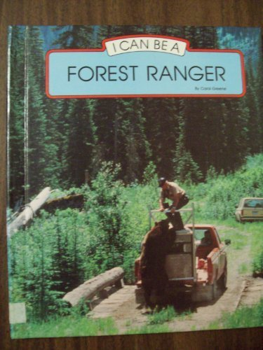 I Can be a Forest Ranger: Greene, Carol