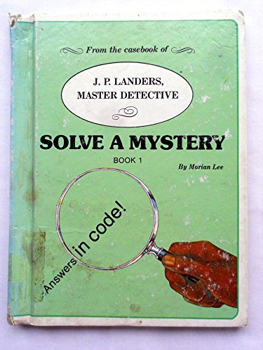 9780516019918: Solve a Mystery: Book One (From the Casebook of J.P. Landers, Master Detective)