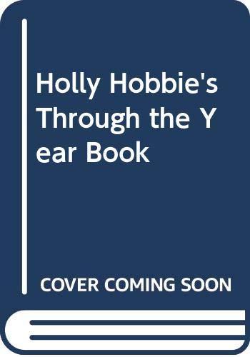 Holly Hobbie's Through the Year Book: Hobbie, Holly